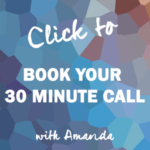 Click to Book your 30 Minute Call with Amanda